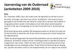 jaarverslag van de ouderraad activiteiten 2009 20101