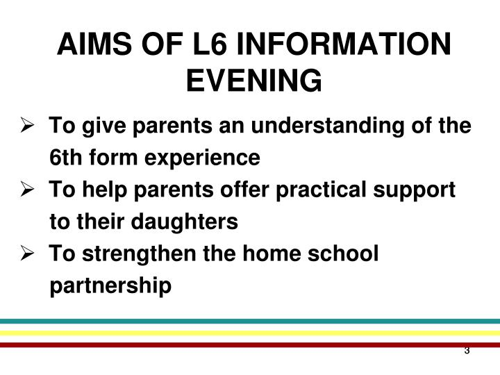 AIMS OF L6 INFORMATION EVENING