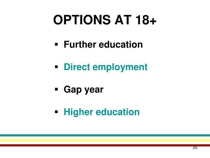 OPTIONS AT 18+