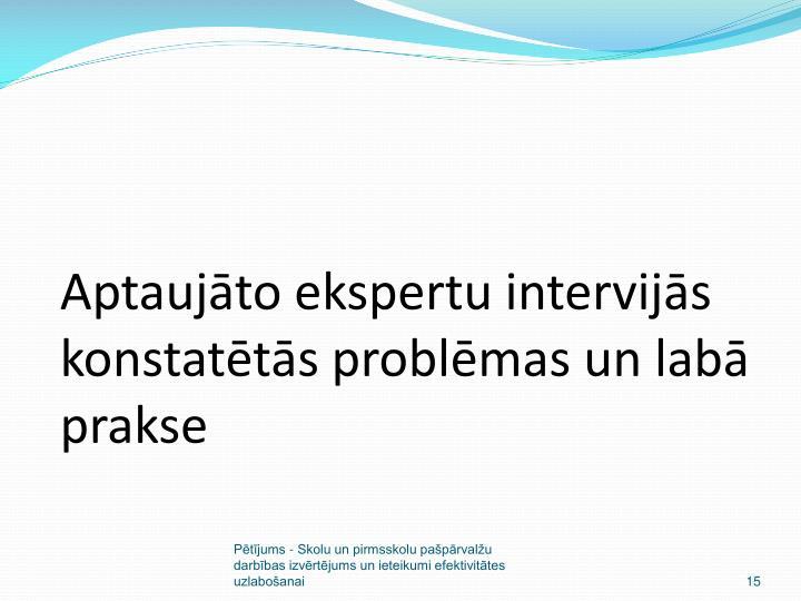 Aptaujāto ekspertu intervijās konstatētās problēmas un labā prakse