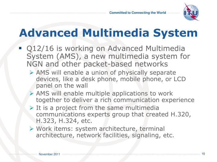Advanced Multimedia System