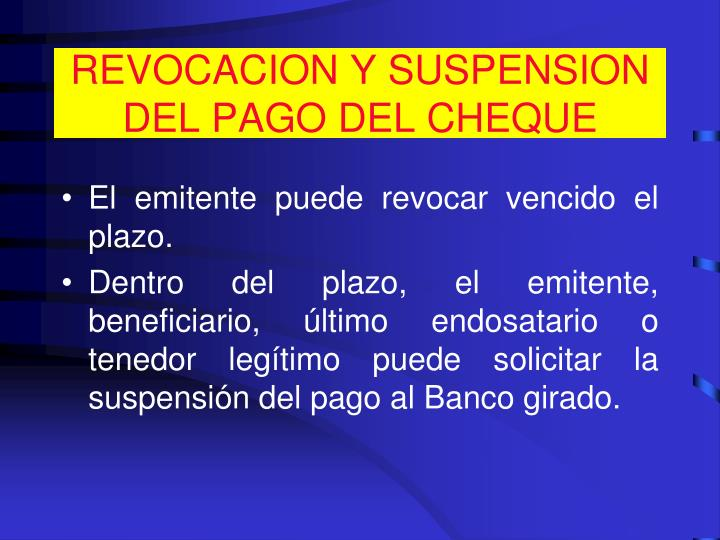 REVOCACION Y SUSPENSION DEL PAGO DEL CHEQUE