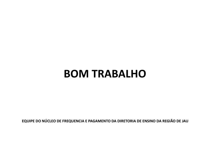 BOM TRABALHO