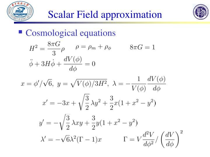 Scalar Field approximation