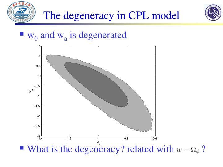 The degeneracy in CPL model