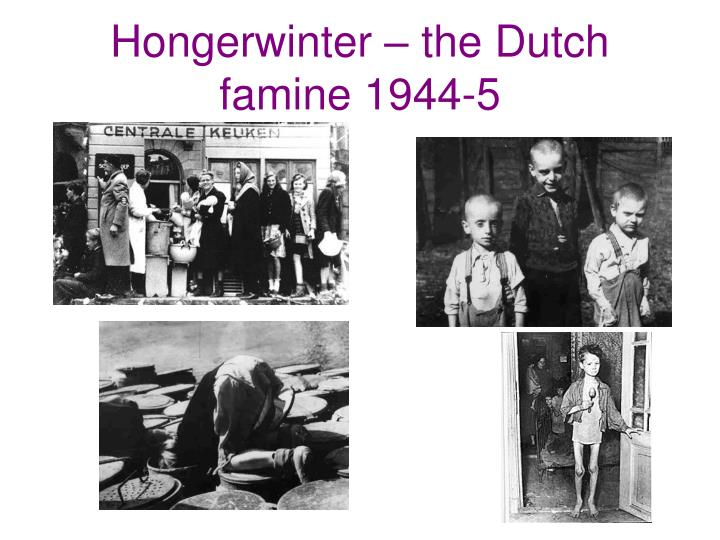Hongerwinter – the Dutch famine 1944-5