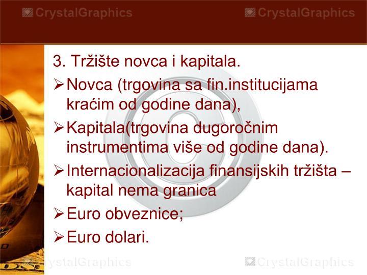 3. Tržište novca i kapitala.