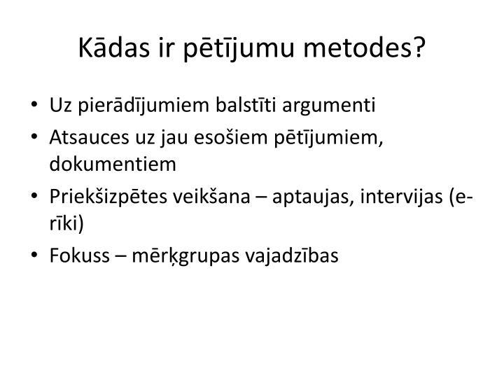 Kādas ir pētījumu metodes?