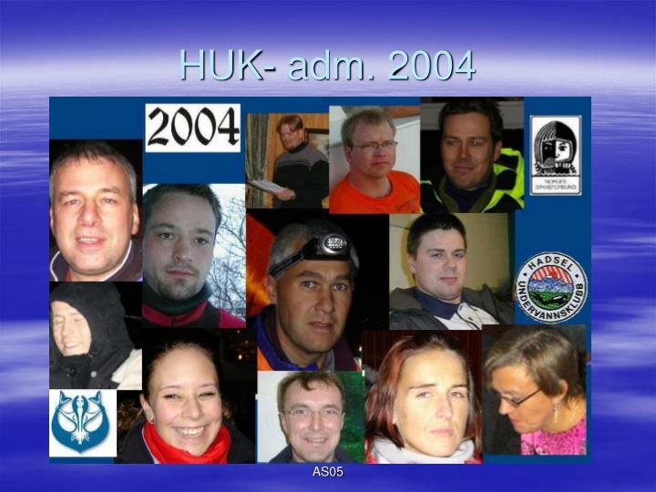 HUK- adm. 2004