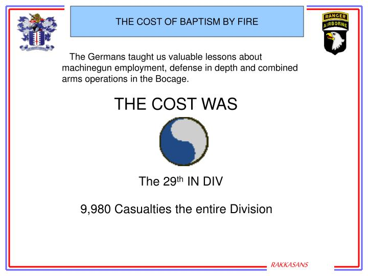 THE COST OF BAPTISM BY FIRE