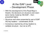at the isaf level development phase