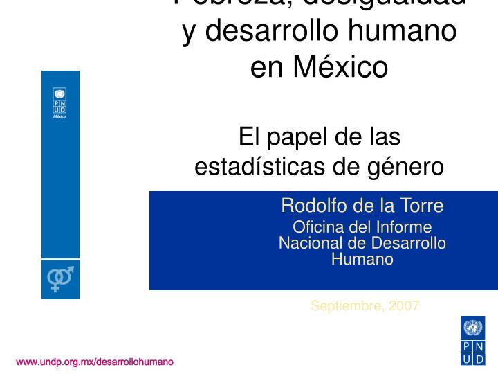 Pobreza, desigualdad y desarrollo humano en México