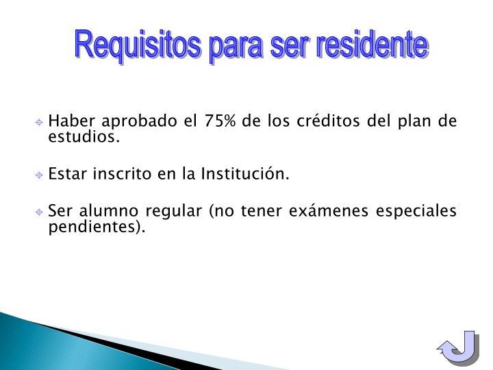 Requisitos para ser residente