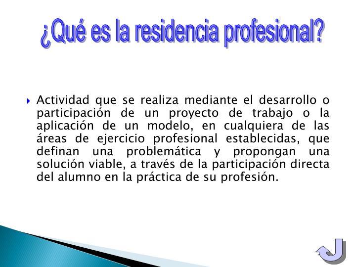 ¿Qué es la residencia profesional?