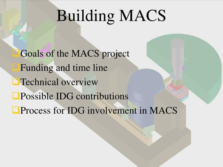 Building MACS