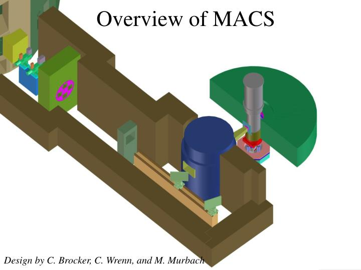 Overview of MACS