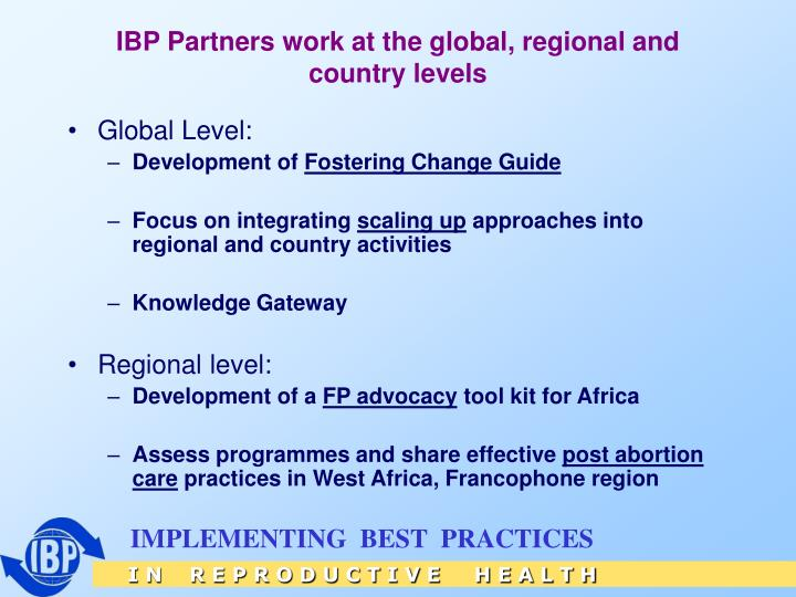 IBP Partners work at the global, regional and country levels