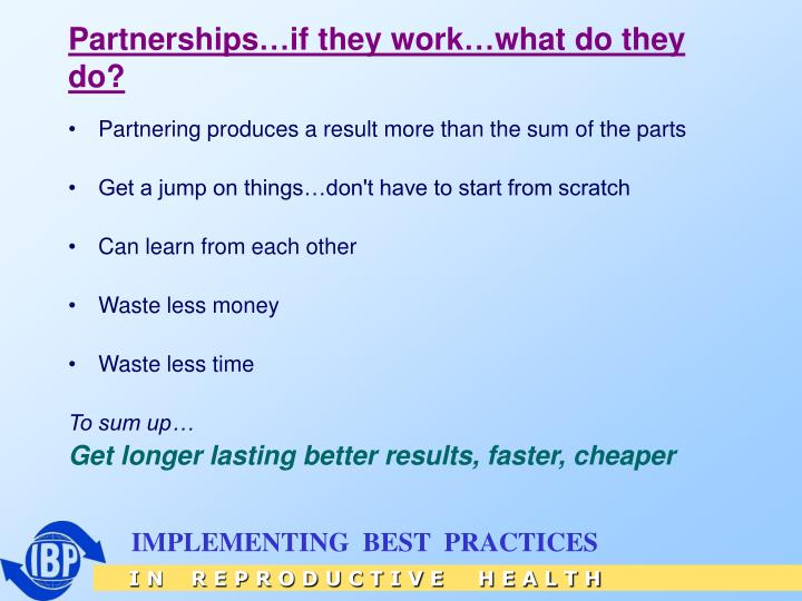 Partnerships…if they work…what do they do?
