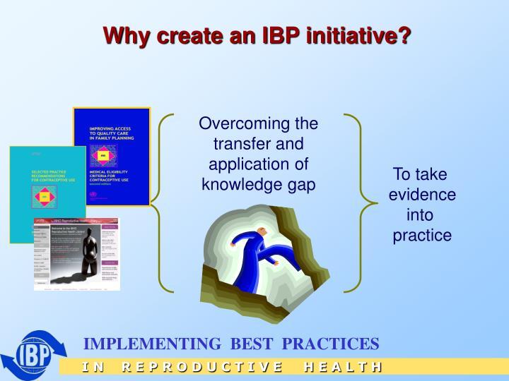 Why create an IBP initiative?
