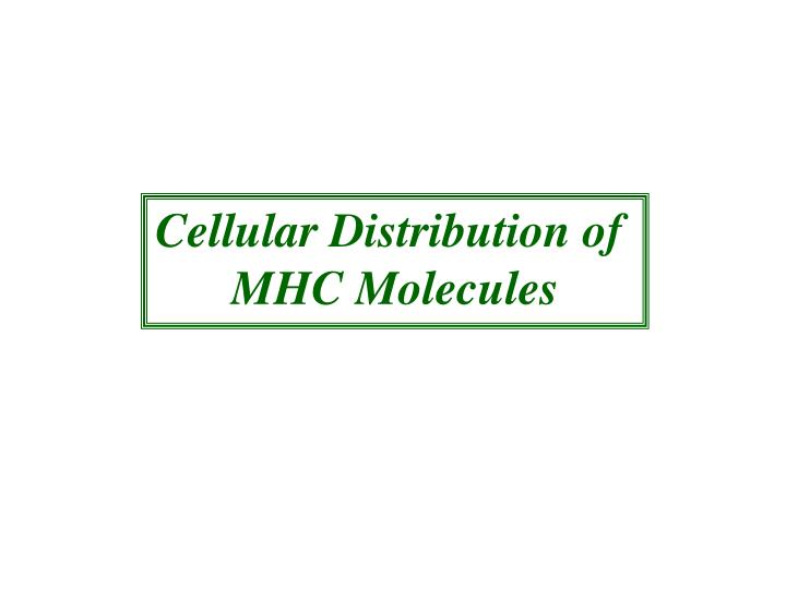 Cellular Distribution of
