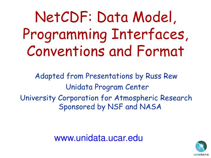 Netcdf data model programming interfaces conventions and format