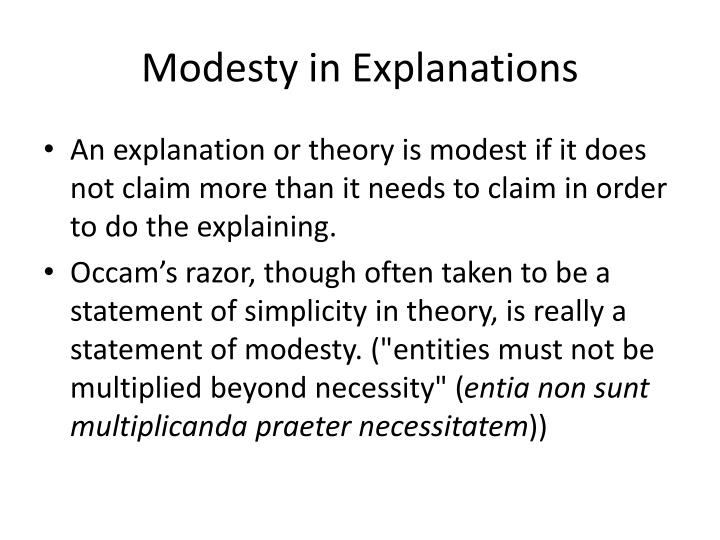 Modesty in Explanations