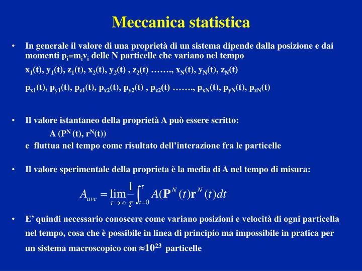 In generale il valore di una proprietà di un sistema dipende dalla posizione e dai momenti p
