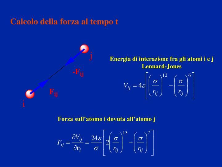 Calcolo della forza al tempo t