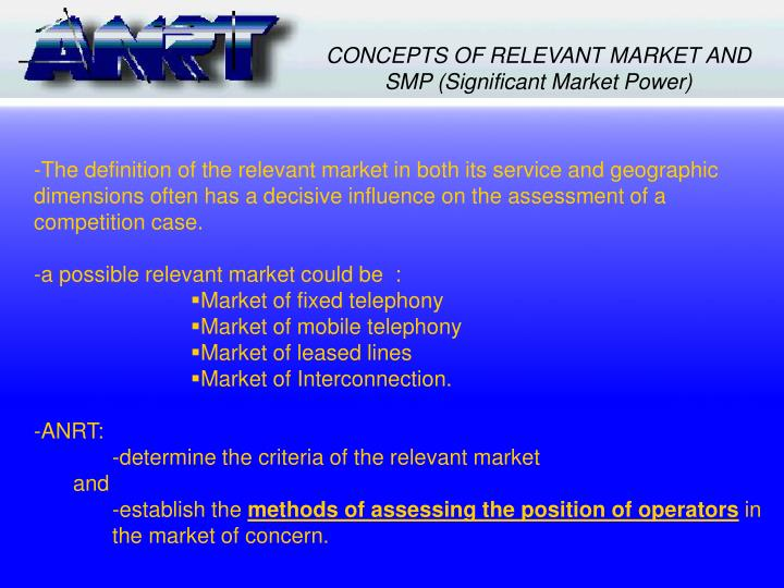 CONCEPTS OF RELEVANT MARKET AND SMP (Significant Market Power)