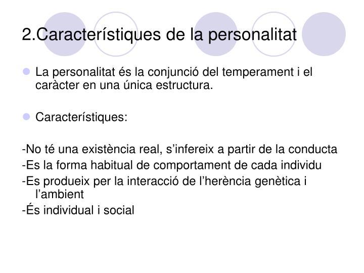 2.Característiques de la personalitat