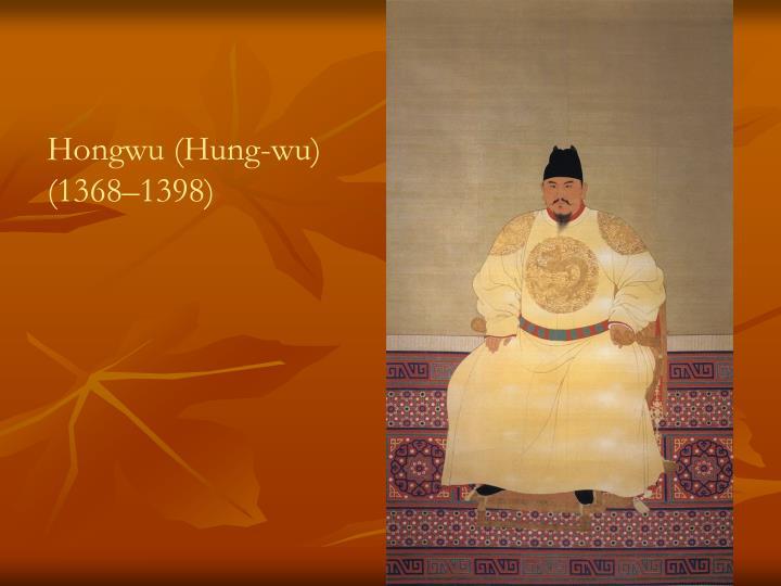 Hongwu (Hung-wu) (1368–1398)