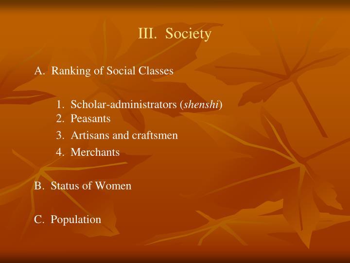 III.  Society