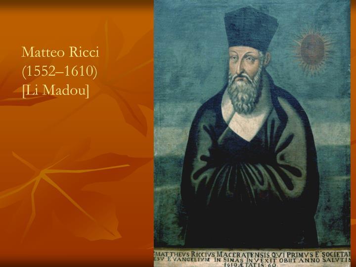 Matteo Ricci (1552–1610)