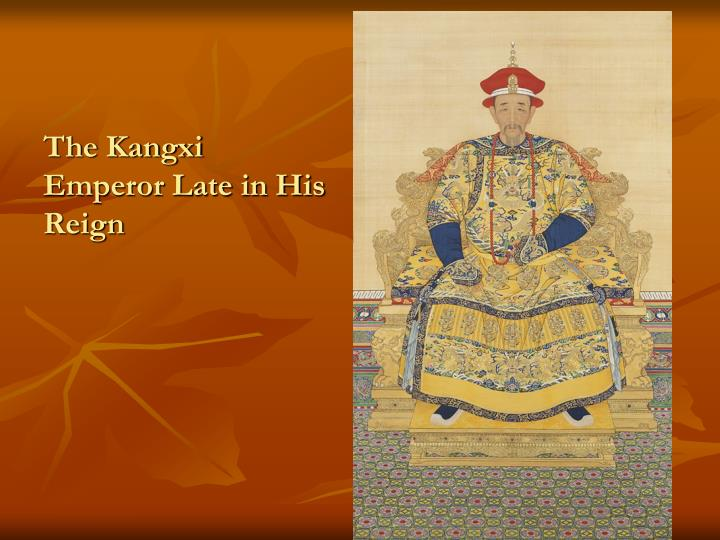 The Kangxi Emperor Late in His Reign