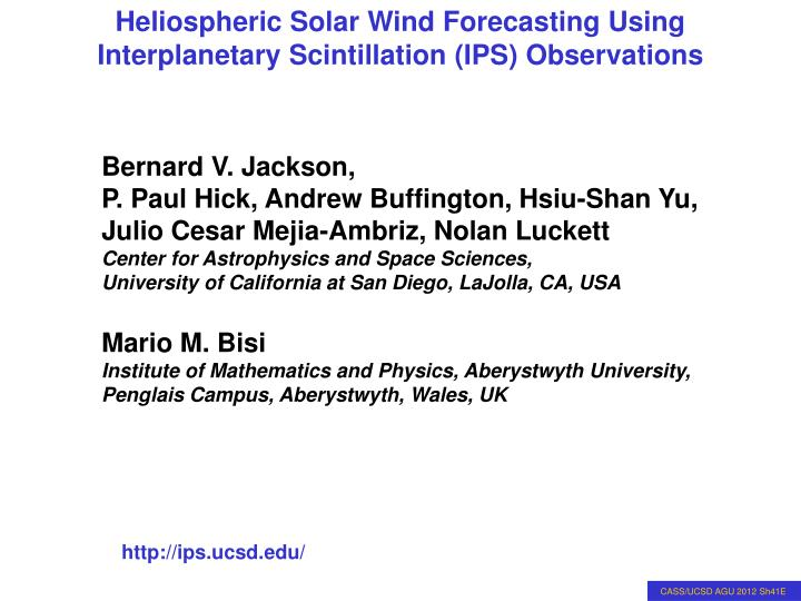 Heliospheric Solar Wind Forecasting Using    Interplanetary Scintillation (IPS) Observations