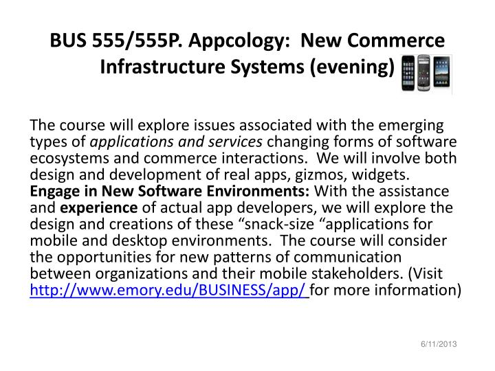 BUS 555/555P. Appcology:  New Commerce Infrastructure Systems