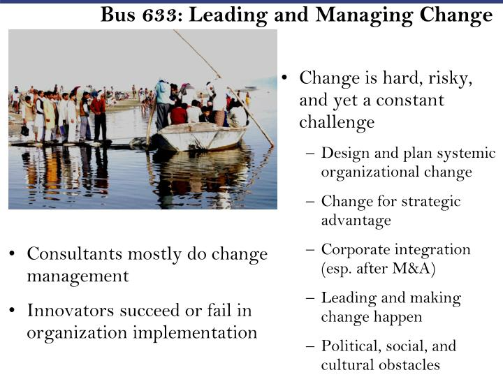 Bus 633: Leading and Managing Change