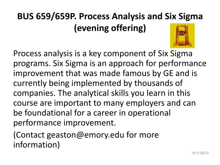 BUS 659/659P. Process Analysis and Six Sigma (evening offering)