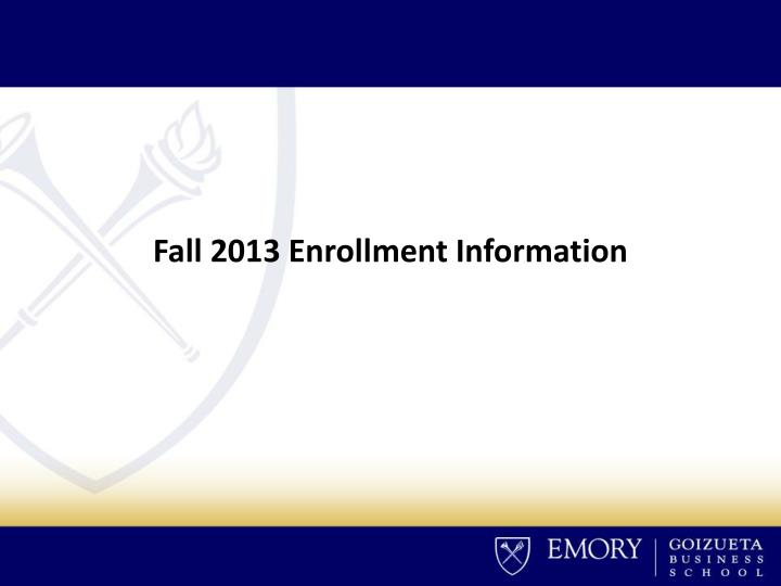 Fall 2013 Enrollment Information