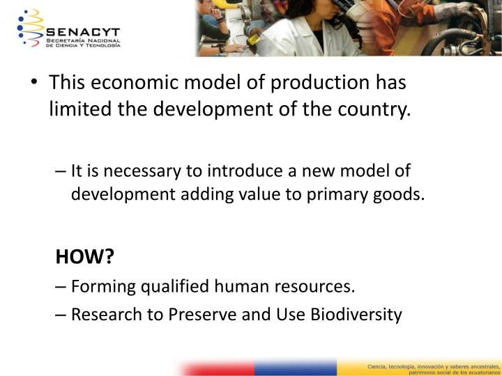 This economic model of production has limited the development of the country.