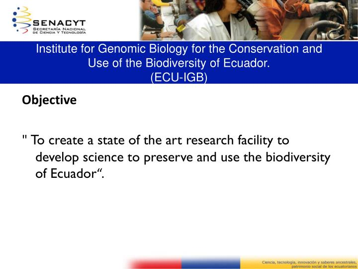 Institute for Genomic Biology for the Conservation and