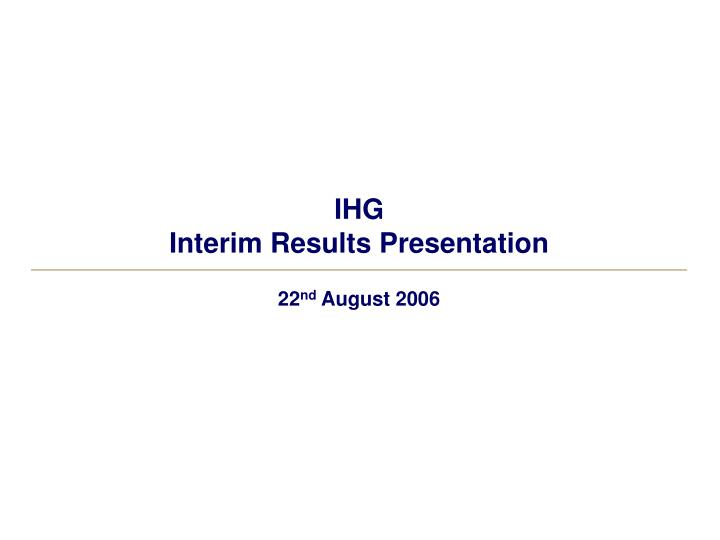 Ihg interim results presentation