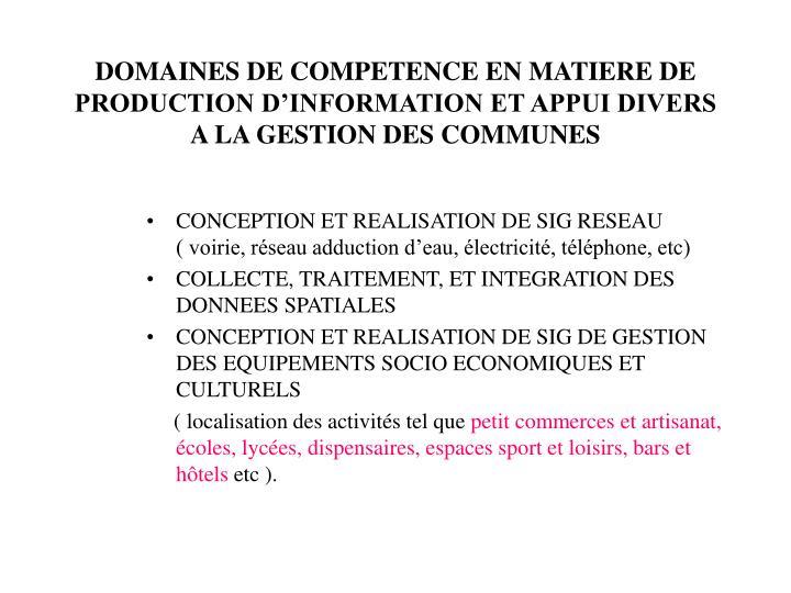 DOMAINES DE COMPETENCE EN MATIERE DE PRODUCTION D'INFORMATION ET APPUI DIVERS A LA GESTION DES COMMUNES