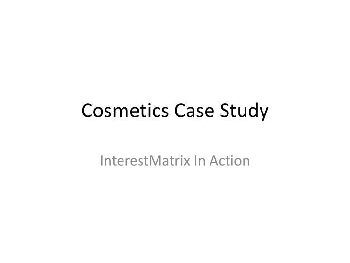 Cosmetics Case Study