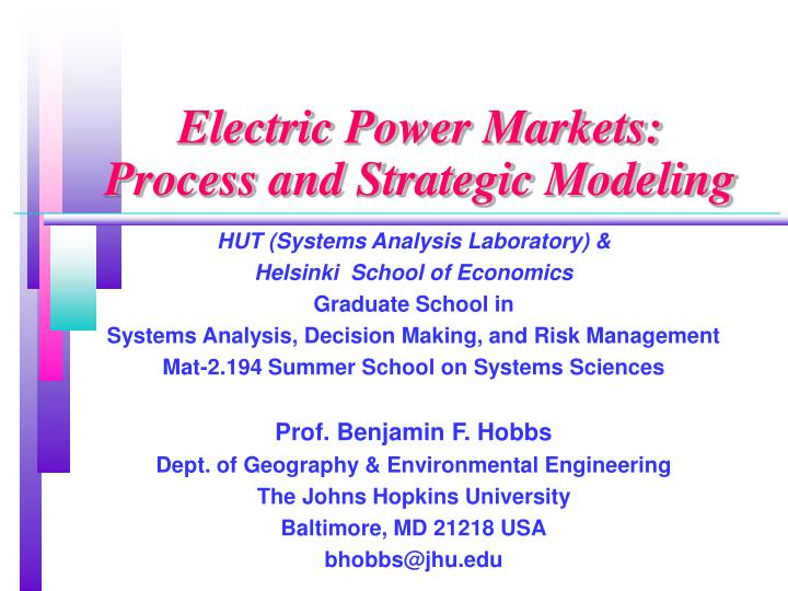 Electric power markets process and strategic modeling