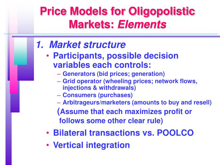 Price Models for Oligopolistic Markets: