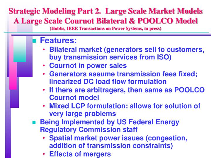 Strategic Modeling Part 2.  Large Scale Market Models