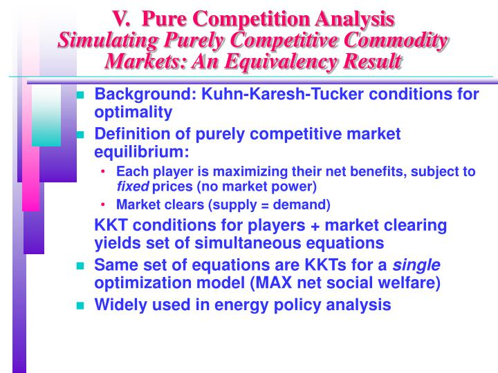 V.  Pure Competition Analysis