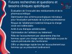 futures recherches et questions et besoins cliniques sp cifiques