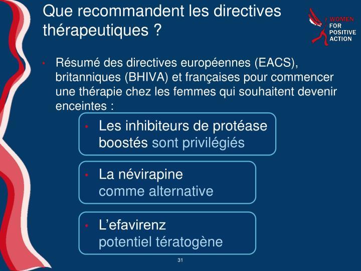 Que recommandent les directives thérapeutiques?
